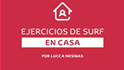 Lucca Mesinas - Ejercicios de surf en casa